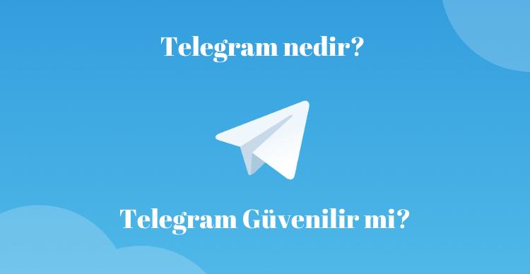 Telegram Nedir? Telegram Güvenilir mi?