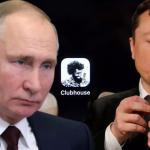 Elon Musk, Putin'e Clubhouse Daveti Gönderdi!