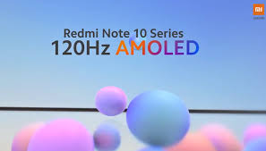 Xiaomi, Redmi Note 10 serisinin 120 Hz AMOLED ekrana sahip olacağını doğruladı